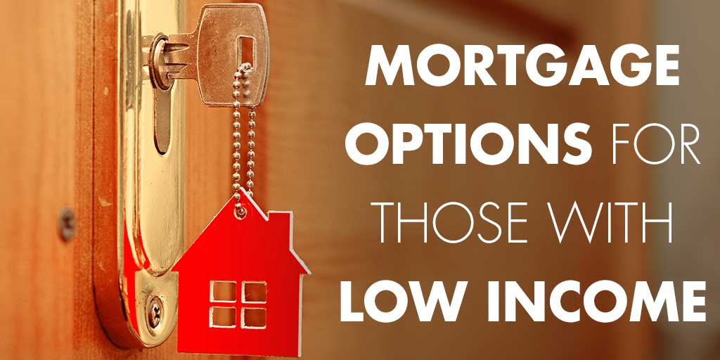 Just Starting Out: How to Get a Mortgage on a Low Income